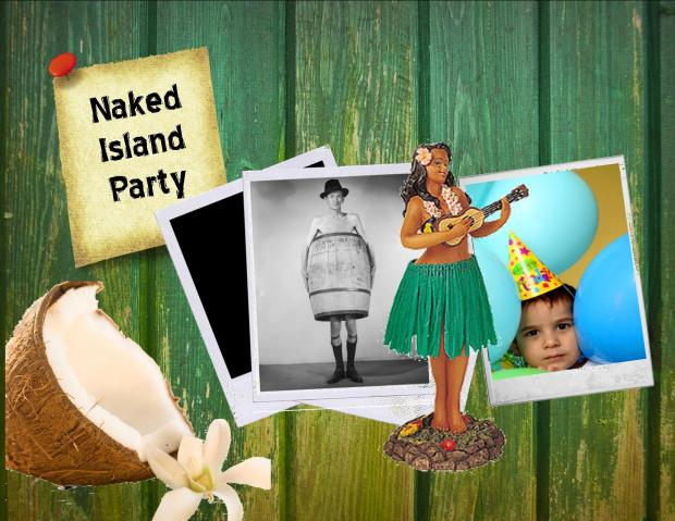 Naked + Island + Party